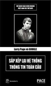 Larry Page và Google - Sắp xếp lại hệ thống thông tin toàn cầu