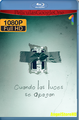 Cuando Las Luces Se Apagan (2016) [1080p BRRip] [Latino-Ingés] [Google Drive] – By AngelStoreHD