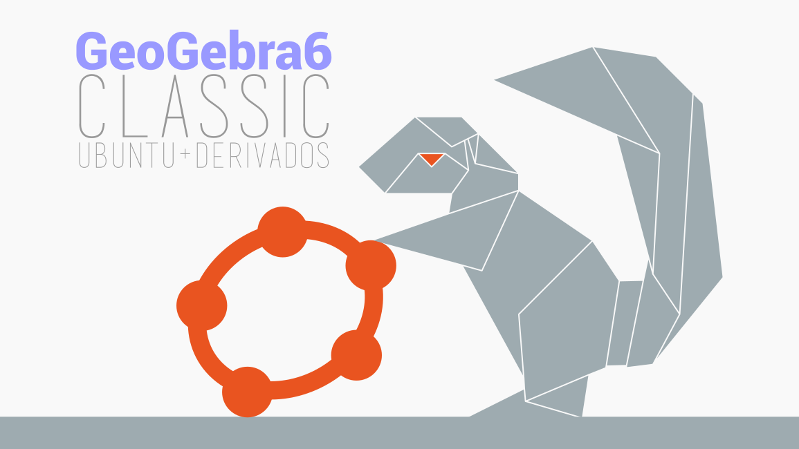 Como instalar a versão mais recente do GeoGebra 6 para desktop no Ubuntu e Derivados