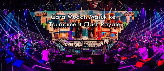 Cara Masuk Tournament Clash Royale