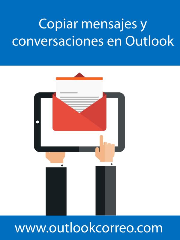 Copiar mensajes y conversaciones en Outlook