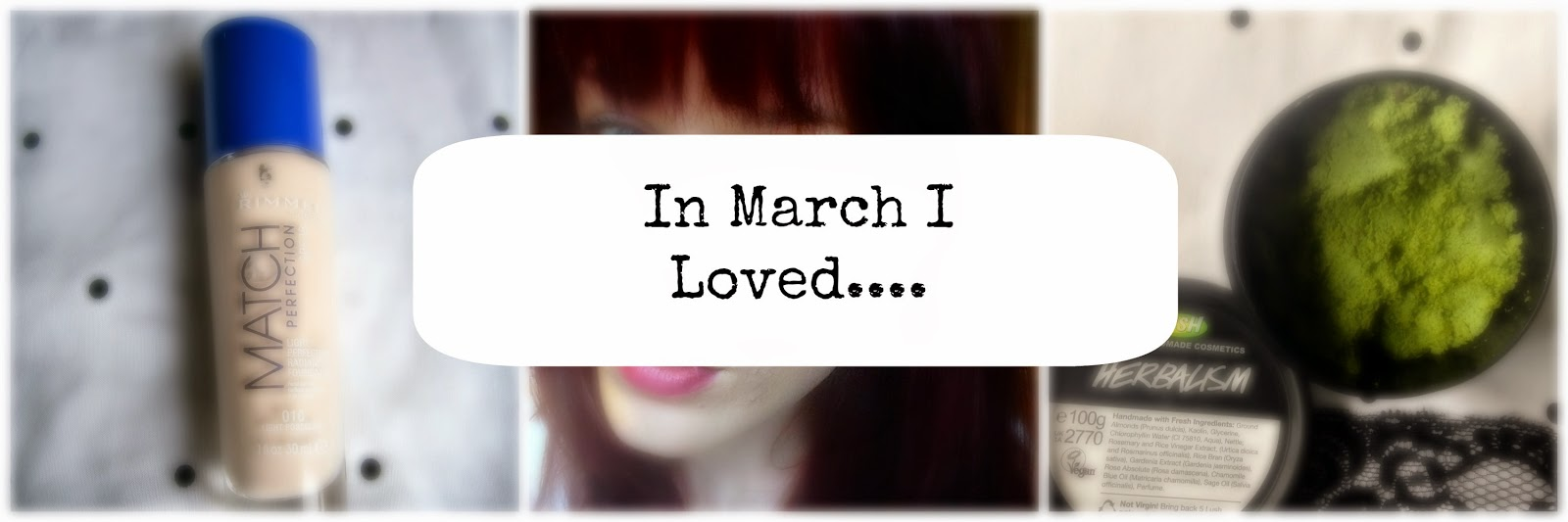 In March I Loved…