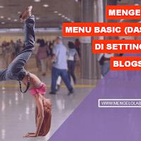 Mengenal menu BASIC [Setelan Dasar] di Blogspot