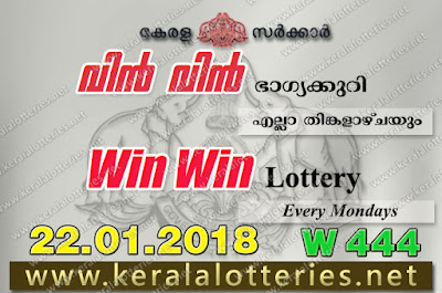 Kerala Lottery Results  22-Jan-2018 Win Win W-444 www.keralalotteries.net