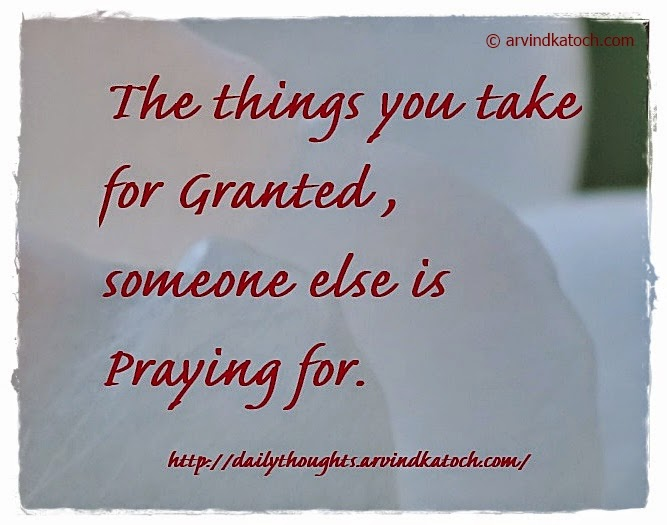 Granted, things, praying, Daily thought, QUote.