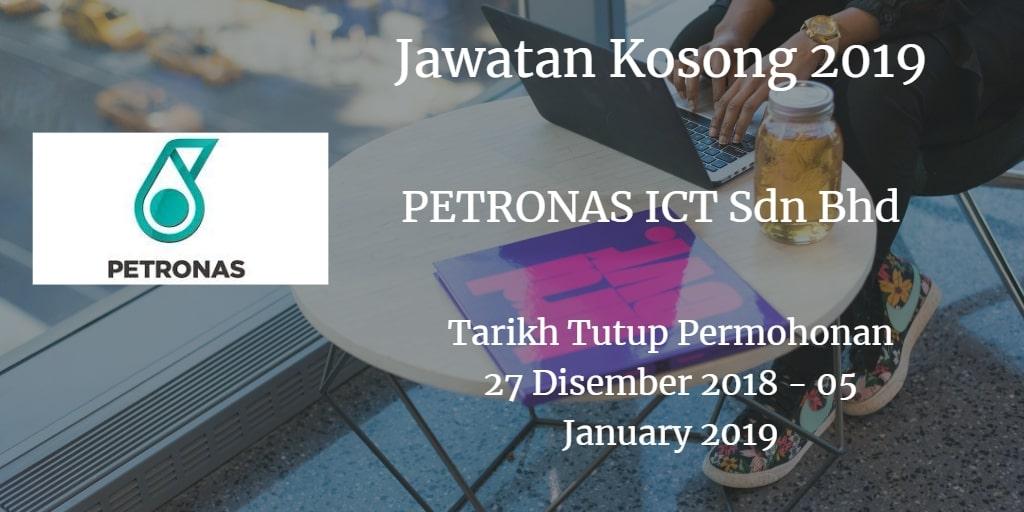 Jawatan Kosong PETRONAS ICT Sdn Bhd 27 Disember 2018 - 05 January 2019