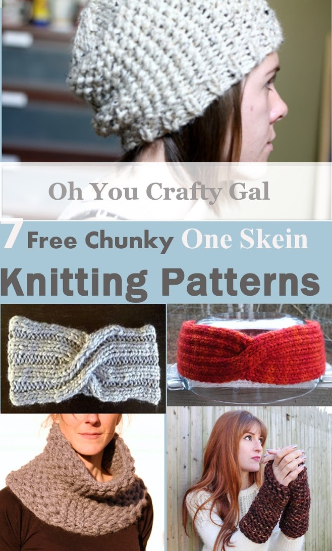 7 Free One Skein Chunky Knitting Patterns - Oh You Crafty Gal