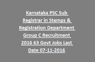 Karnataka PSC Sub Registrar in Stamps & Registration Department Group C Recruitment 2016 63 Govt Jobs Last Date 07-11-2016