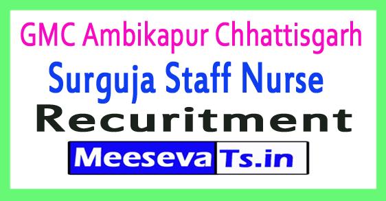 GMC Ambikapur Chhattisgarh Surguja Staff Nurse Recruitment Notification 2017