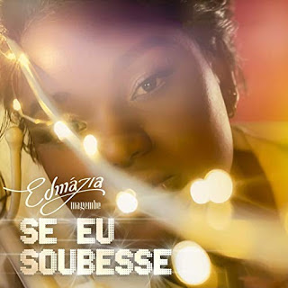 Edmazia Mayembe - Se Eu Soubesse (R&B) Download Mp3