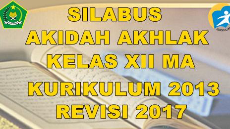 Silabus Akidah Akhlak Kelas Xii Madrasah Aliyah Ma Kurikulum 2013 Revisi 2017 Pendidikan Agama Islam
