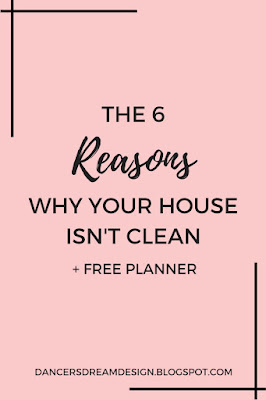 6 Reasons Why Your House Isn't Clean + What to do About it