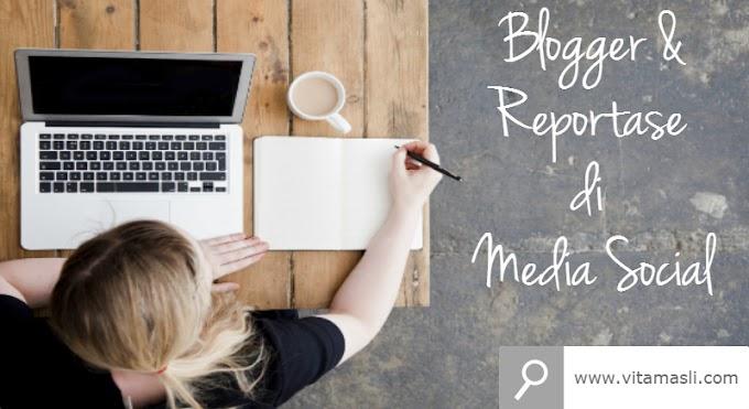 Blogger & Reportase di Media Social