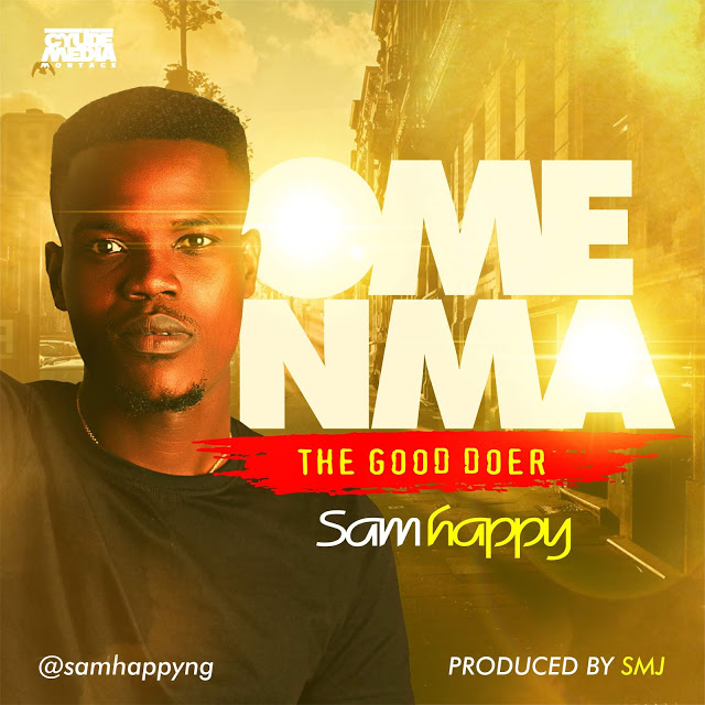 Sam Happy. Ome Mma download