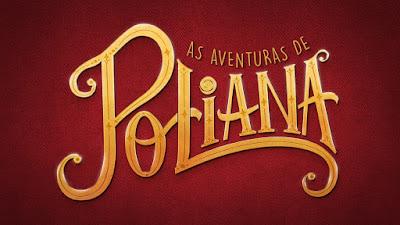 Resumo da Novela As Aventuras de Poliana 19/07/2018