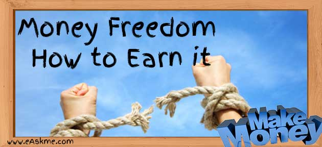 Money Freedom : How to Earn it? : eAskme