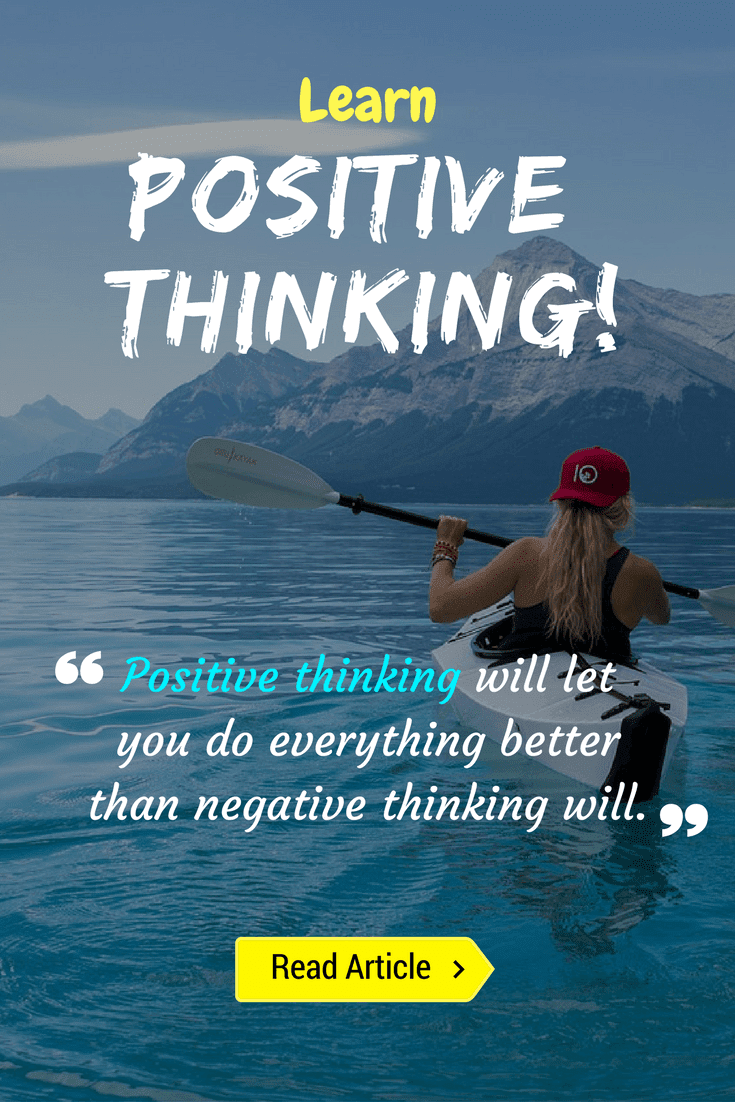 Learn how to think positive in every situation!