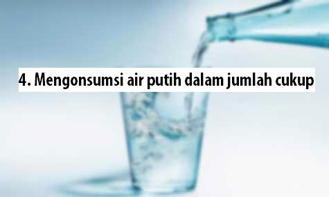 Cara mengecilkan perut, 4. Mengonsumsi air putih dalam jumlah cukup