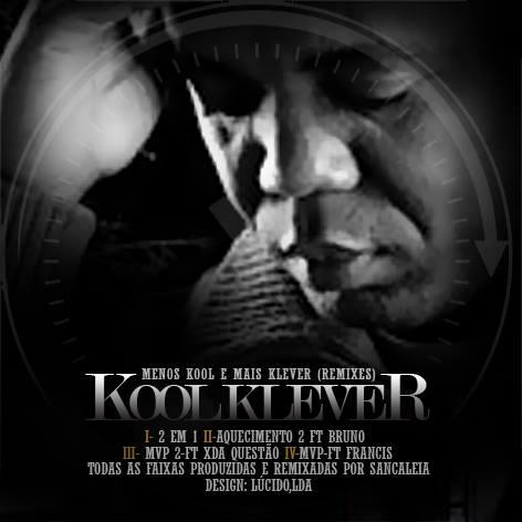 """Baixe 4 musicas do Kool Klever extraídas da mixtape """"Menos Kool e mais Klever"""" remixadas por San Caleia"""