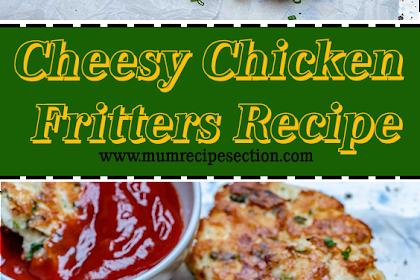 Cheesy Chicken Fritters Recipe