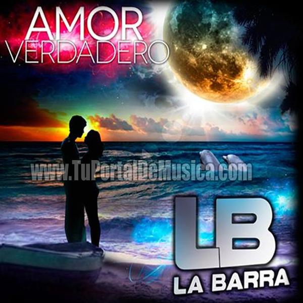 La Barra - Amor Verdadero (2017)