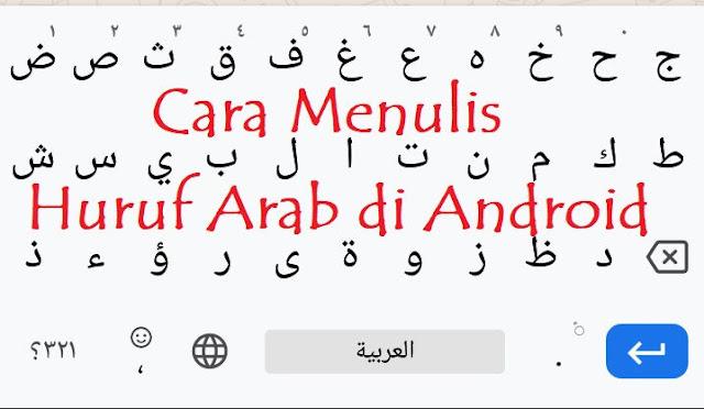 Cara Menulis Huruf Arab di Android Termasuk Whatsapp