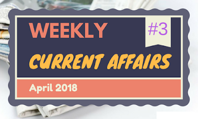 Weekly Current Affairs April 2018: Week III