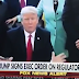 BREAKING:  TOUTED AS THE BIGGEST ACTION THIS COUNTRY HAS EVER TAKEN, DONALD TRUMP SIGNS  EXECUTIVE ORDER REMOVING MANY SMALL BUSINESS REGULATIONS.