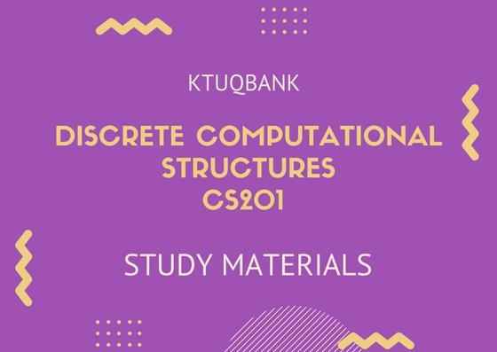 Discrete Computational Structures | CS201 | Study Materials