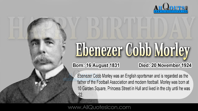 English-Ebenezer-Cobb-Morley-Birthday-English-quotes-Whatsapp-images-Facebook-pictures-wallpapers-photos-greetings-Thought-Sayings-free