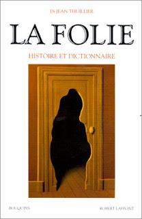 La Folie, Histoire et Dictionnaire (Jean Thuillier)