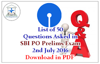 List of 50 Questions Asked in SBI PO Prelims Exam Held on 2nd July 2016-Download in PDF