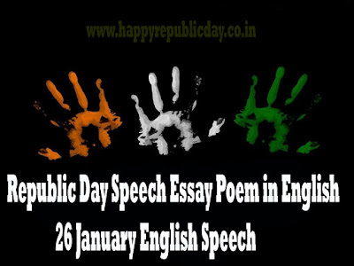 Republic Day Speech Essay Poem in English 26 January English Speech