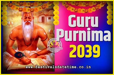 2039 Guru Purnima Pooja Date and Time, 2039 Guru Purnima Calendar