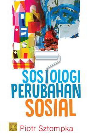 Sosiologi Perubahan Sosial PDF Penulis Piotr Sztompka