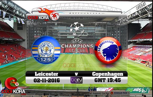 مشاهدة مباراة كوبنهاجن وليستر سيتي اليوم 2-11-2016 في دوري أبطال أوروبا