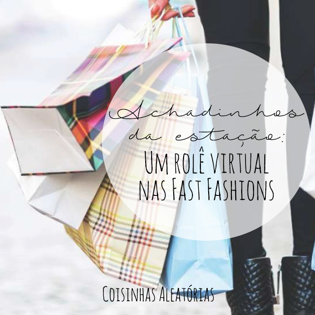 achadinhos look fast fashion comprinhas barato
