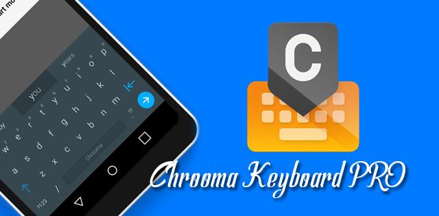Chrooma Keyboard PRO Emoji Apk Terbaru