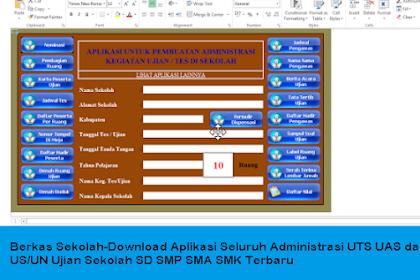 Berkas Sekolah-Download Aplikasi Seluruh Administrasi UTS UAS dan US/UN Ujian Sekolah SD SMP SMA SMK Terbaru