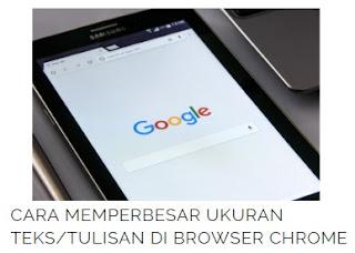 Cara Memperbesar Ukuran Teks / Tulisan di Browser Chrome Android