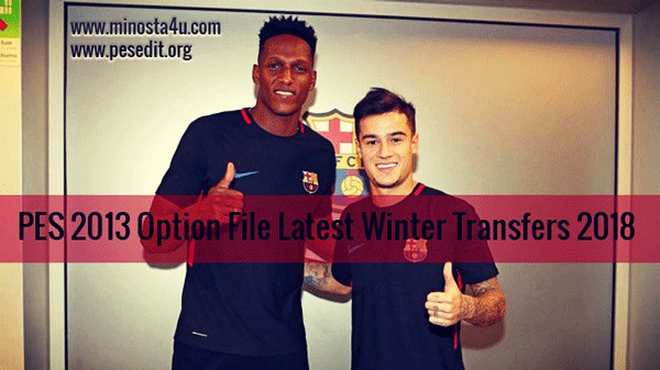 PES 2013 Option File For PESEdit 6.0 and 12.0 New Transfers 16-1-2018 By PESEdit.org