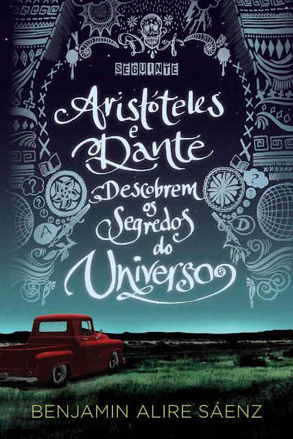 Aristóteles e Dante descobrem os segredos do universo - Benjamin Alire Sáenz