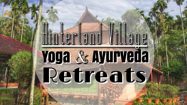 Hinterland Village Bodhi Yoga and Ayurveda Retreat in Kerala