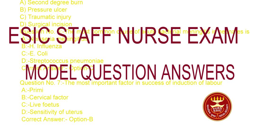 NURSING WRITTEN TEST SAMPLE QUESTIONS: ESIC Staff Nurse Exam