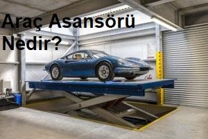Araç Asansörü Nedir?