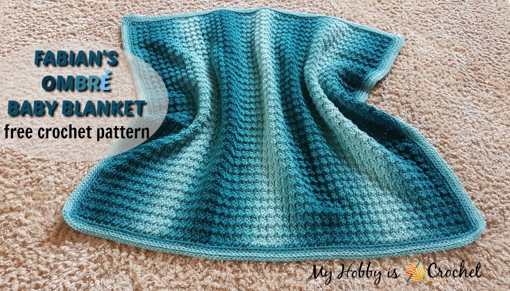 My Hobby Is Crochet: Fabian\'s Ombré Baby Blanket - Free Crochet Pattern