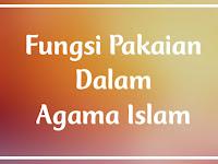 Fungsi Pakaian Dalam Islam Lengkap Dengan Penjelasan