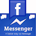 Facebook Messanger,A new Way to chat on facebook.