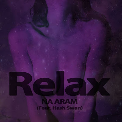Download Na Aram - Relax (Feat. Hash Swan) Mp3 Cover album | Planetkpop.site