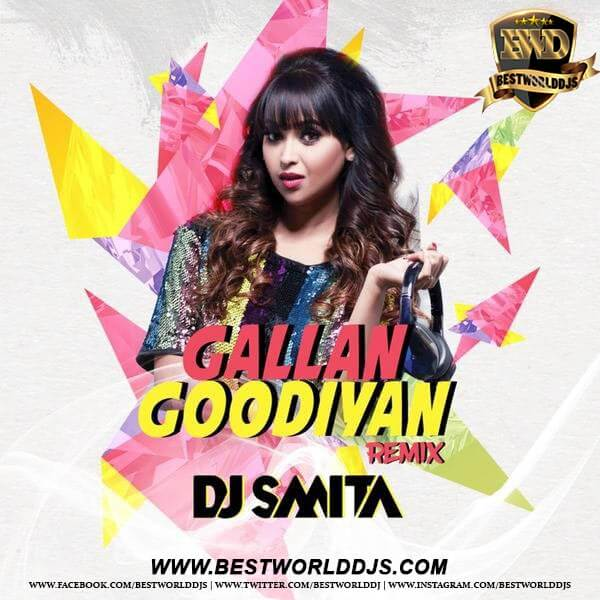 GALLAN GOODIYAN (REMIX) - DJ SMITA